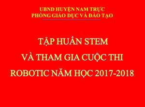 Triển khai kế hoạch tập huấn STEM và tham gia cuộc thi ROBOTIC năm học 2017-2018